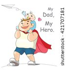 my dad  my hero. | Shutterstock .eps vector #421707181