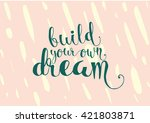 build your own dream... | Shutterstock .eps vector #421803871