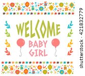welcome baby girl shower card....   Shutterstock .eps vector #421832779