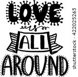 love is all around. hand drawn... | Shutterstock .eps vector #422025265