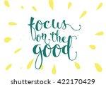 focus on the good inspirational ... | Shutterstock .eps vector #422170429