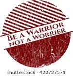 be a warrior not a worrier... | Shutterstock .eps vector #422727571