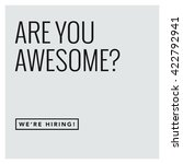 are you awesome  we're hiring ... | Shutterstock .eps vector #422792941