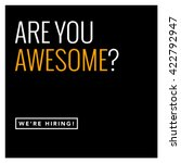 are you awesome  we're hiring ... | Shutterstock .eps vector #422792947