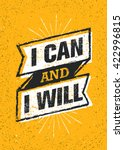 I Can And I Will. Sport Gym Typography Workout Motivation Quote Banner. Strong Vector Training Inspiration Concept On Grunge Background   Shutterstock vector #422996815