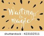 waiting is magic philosophical... | Shutterstock .eps vector #423102511
