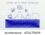 living on a tight schedule ... | Shutterstock . vector #423170659