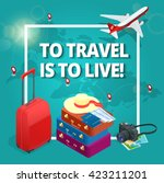 to travel is to live  bag ... | Shutterstock .eps vector #423211201