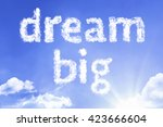 Dream Big Cloud Word With A...