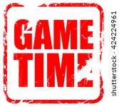 game time  red rubber stamp...