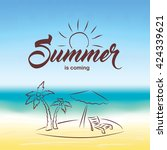 Summer is coming text on blurred summer beach background. Hand drawn palm, beach chair and umbrella. Summer landscape for background and wallpaper. | Shutterstock vector #424339621