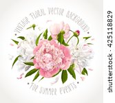 luxurious pink  white peony... | Shutterstock .eps vector #425118829