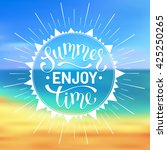 enjoy summer time wording.... | Shutterstock .eps vector #425250265