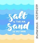 salt in the air  sand in my... | Shutterstock .eps vector #425393359