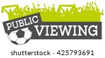 public viewing soccer icon | Shutterstock .eps vector #425793691
