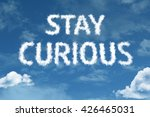 Stay Curious Cloud Word With A...