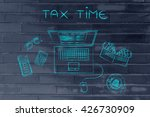 tax time  laptop with tax... | Shutterstock . vector #426730909