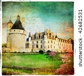 castles of Loire valley- Chenonceau -retro series - stock photo