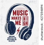 music makes me high slogan for... | Shutterstock .eps vector #427354894