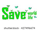 save world save life text | Shutterstock .eps vector #427496674