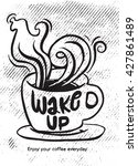 wake up.lettering on coffee cup ... | Shutterstock .eps vector #427861489