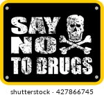 say no to drugs | Shutterstock .eps vector #427866745