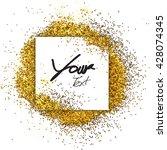 luxury gold glitter sparkles... | Shutterstock . vector #428074345