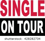 single on tour lettering   Shutterstock .eps vector #428282734