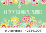 grow where you are planted... | Shutterstock .eps vector #428341009