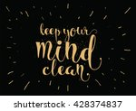 keep your mind clean... | Shutterstock .eps vector #428374837