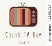 color tv day   funny unofficial ... | Shutterstock .eps vector #428551717