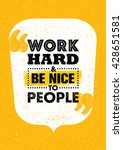 work hard and be nice to people.... | Shutterstock .eps vector #428651581