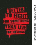 better to fight for something... | Shutterstock .eps vector #428704915