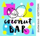 coconut bar. modern calligraphy....   Shutterstock .eps vector #428759044