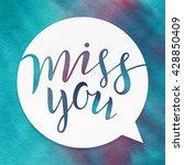 miss you. lettering on... | Shutterstock . vector #428850409