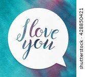 i love you. lettering on... | Shutterstock . vector #428850421