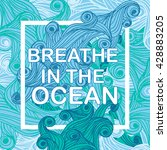 breathe in the ocean... | Shutterstock .eps vector #428883205
