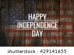 inscription happy independence... | Shutterstock . vector #429141655