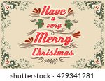 have a very merry christmas.... | Shutterstock . vector #429341281
