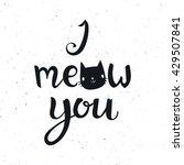 i meow you phrase calligraphy.... | Shutterstock .eps vector #429507841