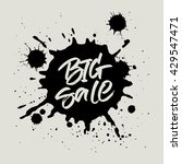 big sale handwritten... | Shutterstock .eps vector #429547471
