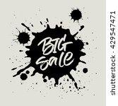 big sale handwritten... | Shutterstock .eps vector #429547471