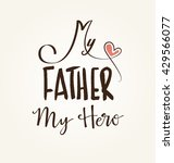 my father  my hero typographic... | Shutterstock .eps vector #429566077