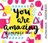 you are amazing remember that... | Shutterstock .eps vector #430058305