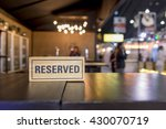 reserved sign on a table in...   Shutterstock . vector #430070719