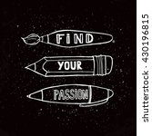 find your passion quote. modern ...   Shutterstock .eps vector #430196815