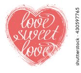 hand drawn lettering love sweet ... | Shutterstock .eps vector #430597765