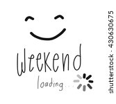 weekend loading smile... | Shutterstock . vector #430630675