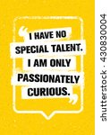 i have no special talent. i am...   Shutterstock .eps vector #430830004