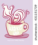 wake up.lettering on coffee cup ... | Shutterstock .eps vector #431151739